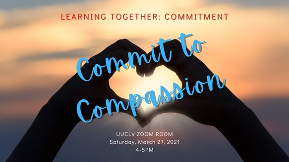 UUCLV Learning together Commit to Compassion Picture